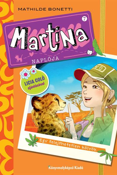 Mathilde Bonetti - Martina naplója 7. -  Egy felejthetetlen kölyök