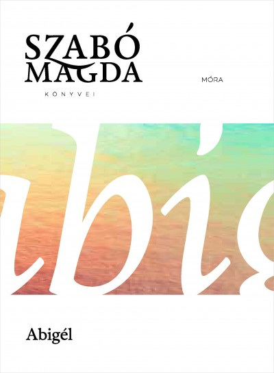 Szabó Magda - Abigél