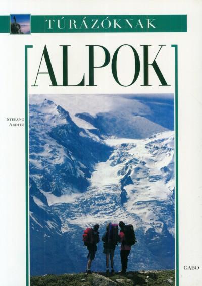 Stefano Ardito - Alpok - Túrázóknak