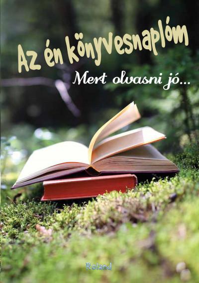 Lengyel Orsolya  (Szerk.) - Az én könyvesnaplóm (erdős)