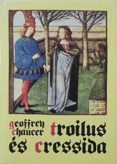 Geoffrey Chaucer - Troilus és Cressida