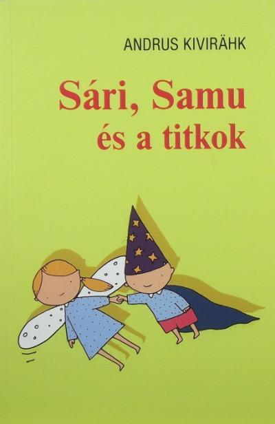 Andrus Kivirähk - Sári, Samu és a titok
