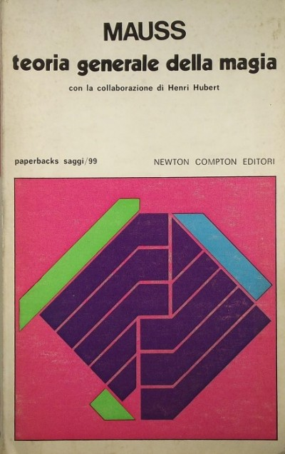 Henri Hubert - Marcel Mauss - Teoria generale della magia