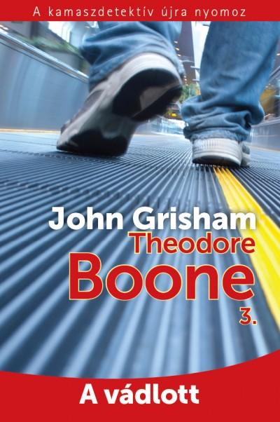 John Grisham - Theodore Boone 3. - A vádlott