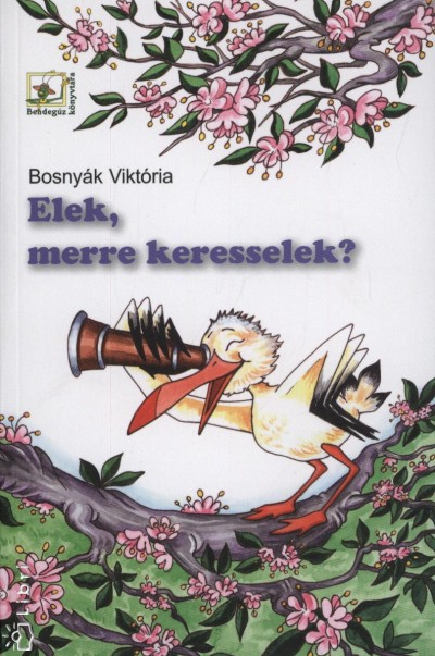Bosnyák Viktória - Elek, merre keresselek?