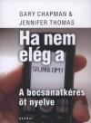 "Gary Chapman - Jennifer Thomas - Ha nem el�g a ""sajn�lom""!"