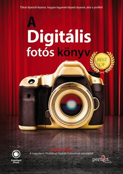 Scott Kelby - A digitális fotós könyv - Best of