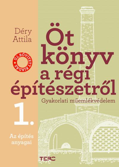 Déry Attila - Öt könyv a régi építészetről 1. - Az építés anyagai