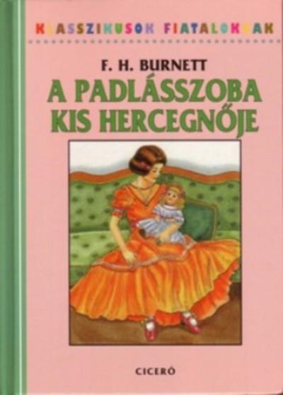 Frances Hodgson Burnett - A padlásszoba kis hercegnője