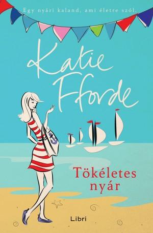 Katie Fforde - Tökéletes nyár