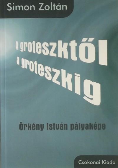 Simon Zoltán - A groteszktől a groteszkig