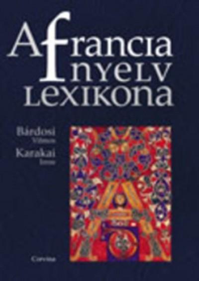Bárdosi Vilmos - Karakai Imre - A francia nyelv lexikona