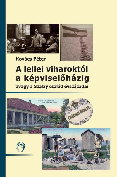 Kovács Péter - A lellei viharoktól a képviselőházig
