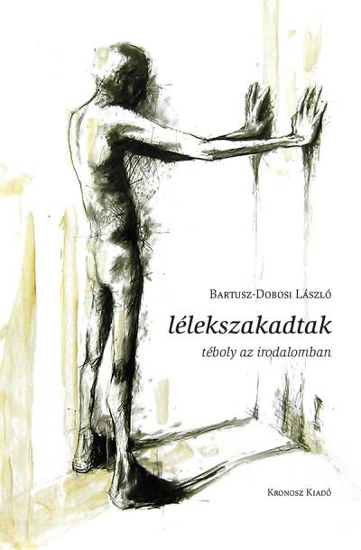 Bartusz-Dobosi László - Lélekszakadtak
